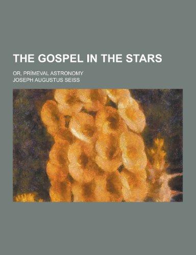 9781230248745: The Gospel in the Stars; Or, Primeval Astronomy
