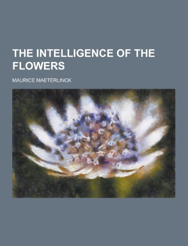 9781230249322: The Intelligence of the Flowers