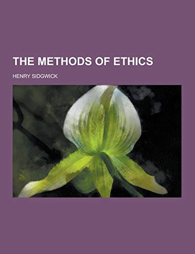 9781230250113: The Methods of Ethics