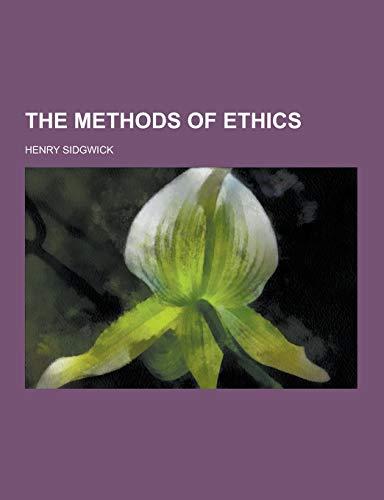 9781230250113: The Methods of Ethics