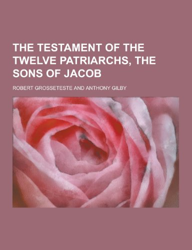 9781230251608: The Testament of the Twelve Patriarchs, the Sons of Jacob