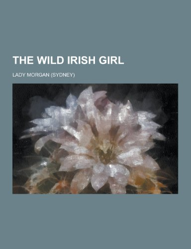 9781230252025: The Wild Irish Girl