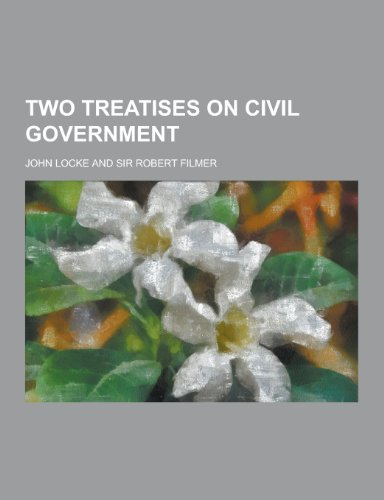 9781230253152: Two Treatises on Civil Government