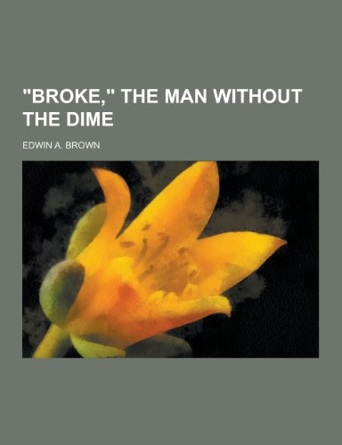 9781230254005: Broke, the Man Without the Dime