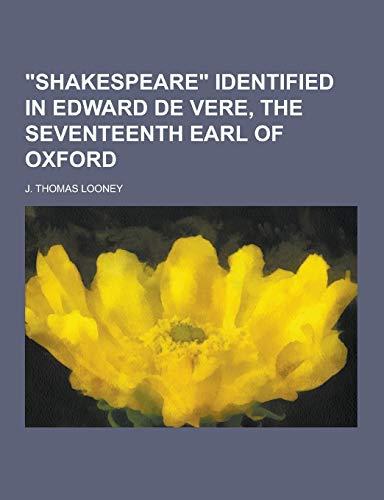 9781230254104: Shakespeare Identified in Edward de Vere, the Seventeenth Earl of Oxford