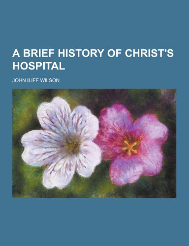 9781230255293: A Brief History of Christ's Hospital