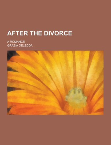 9781230256702: After the Divorce; A Romance