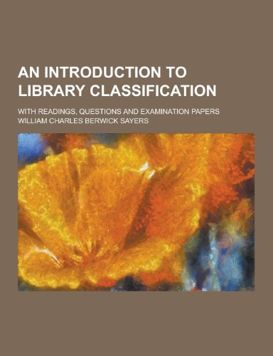 9781230257495: An Introduction to Library Classification; With Readings, Questions and Examination Papers