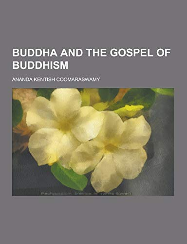 9781230258850: Buddha and the Gospel of Buddhism