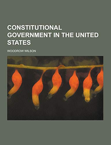 9781230260006: Constitutional Government in the United States