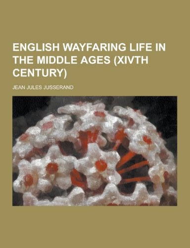 9781230261409: English Wayfaring Life in the Middle Ages (Xivth Century)