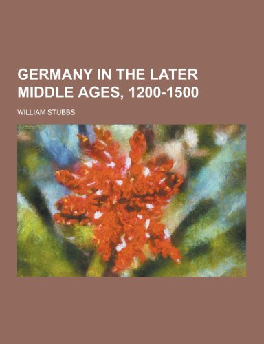 9781230262772: Germany in the Later Middle Ages, 1200-1500