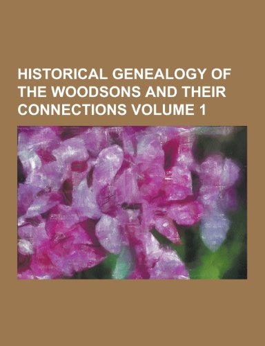 Historical Genealogy of the Woodsons and Their: Anonymous