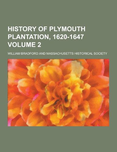 9781230263892: History of Plymouth Plantation, 1620-1647 Volume 2