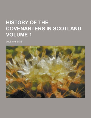 9781230264424: History of the Covenanters in Scotland Volume 1