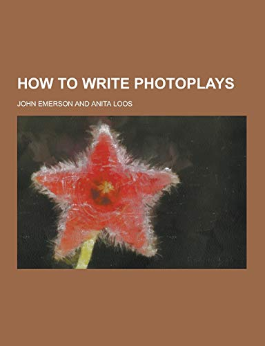 9781230264660: How to Write Photoplays
