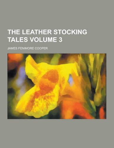 The Leather Stocking Tales Volume 3 (Paperback): James Fenimore Cooper