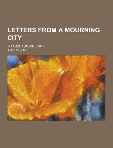 9781230266039: Letters from a Mourning City; (Naples. Autumn, 1884)