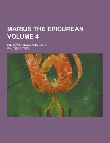 9781230266916: Marius the Epicurean; His Sensations and Ideas Volume 4
