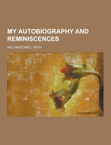 9781230268248: My Autobiography and Reminiscences