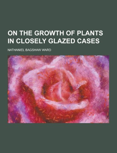 9781230269252: On the Growth of Plants in Closely Glazed Cases