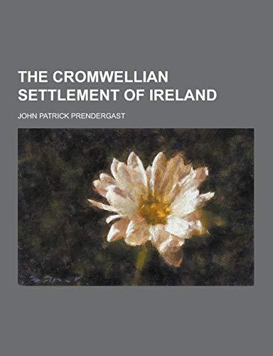 9781230274669: The Cromwellian Settlement of Ireland