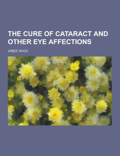 9781230274690: The Cure of Cataract and Other Eye Affections