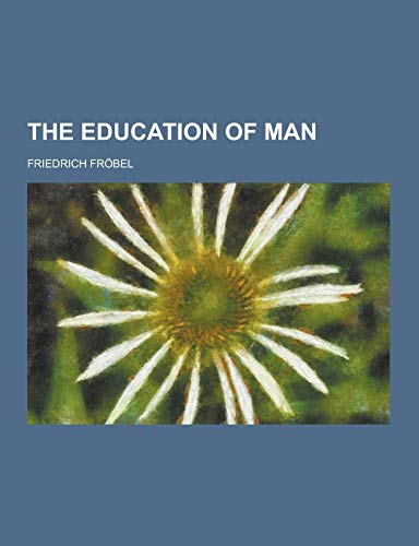 9781230274966: The Education of Man