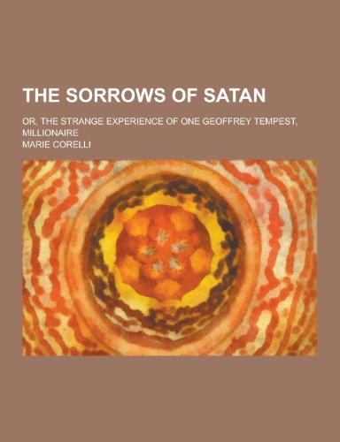 9781230277134: The Sorrows of Satan; Or, the Strange Experience of One Geoffrey Tempest, Millionaire