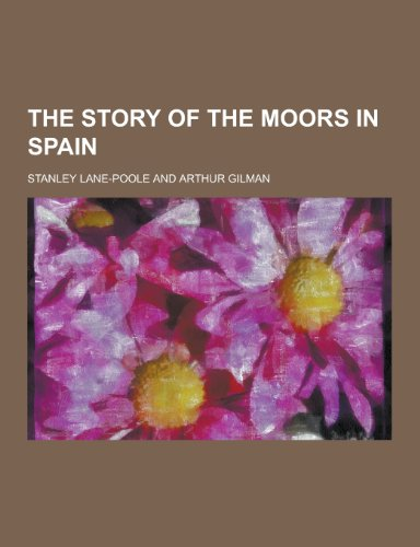 9781230277226: The Story of the Moors in Spain