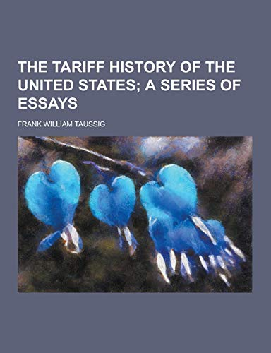 9781230277271: The Tariff History of the United States