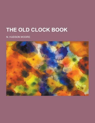 9781230278872: The Old Clock Book