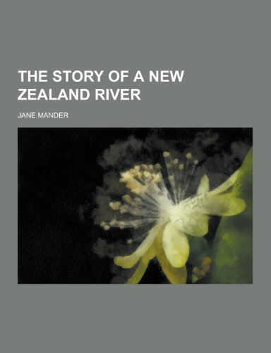 9781230279329: The Story of a New Zealand River