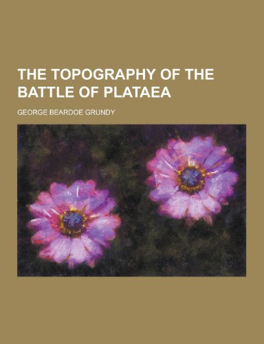 9781230279473: The Topography of the Battle of Plataea