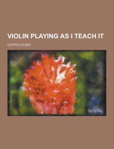 9781230280509: Violin Playing as I Teach It