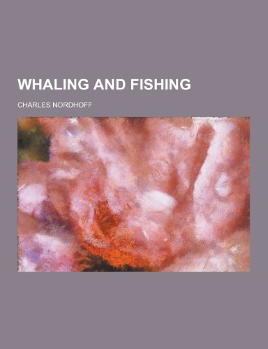 9781230280608: Whaling and Fishing
