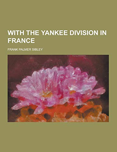 9781230280943: With the Yankee Division in France