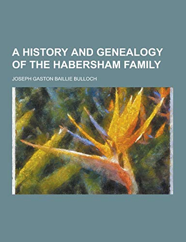 9781230281476: A History and Genealogy of the Habersham Family