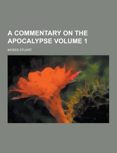 9781230282190: A Commentary on the Apocalypse Volume 1