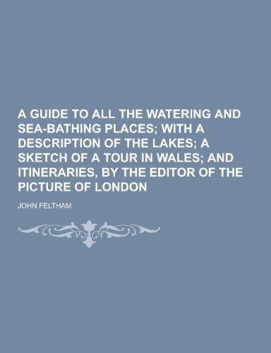 9781230282343: A Guide to All the Watering and Sea-Bathing Places