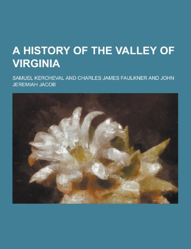 9781230282619: A History of the Valley of Virginia