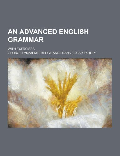 9781230283258: An Advanced English Grammar; With Exercises