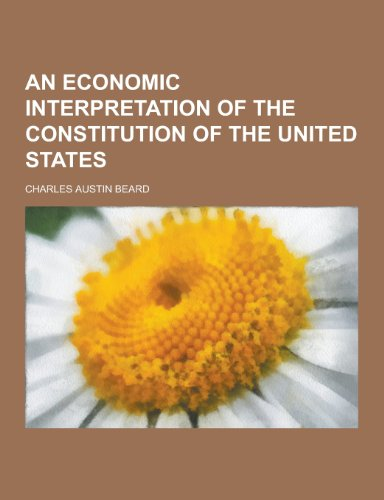 9781230283418: An Economic Interpretation of the Constitution of the United States