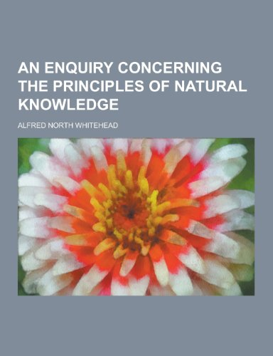 9781230283425: An Enquiry Concerning the Principles of Natural Knowledge