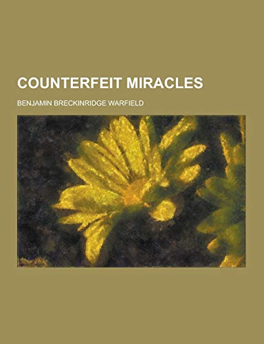 9781230285337: Counterfeit Miracles