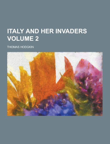 9781230287485: Italy and Her Invaders Volume 2