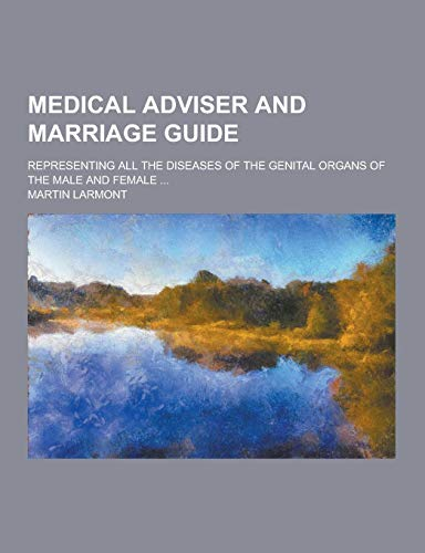 Medical Adviser and Marriage Guide; Representing All: Martin Larmont