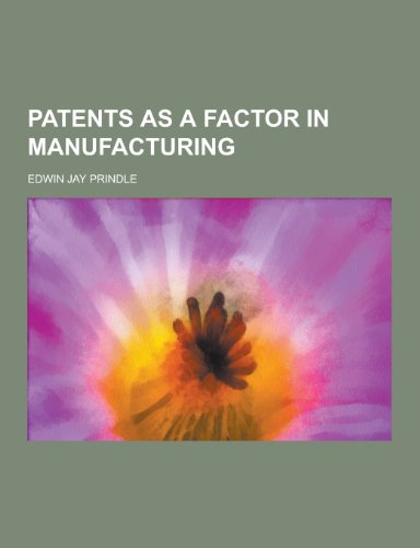 9781230289489: Patents as a Factor in Manufacturing
