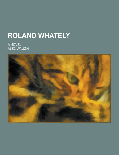 9781230290621: Roland Whately; A Novel