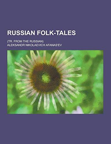9781230290867: Russian Folk-Tales; (Tr. from the Russian)